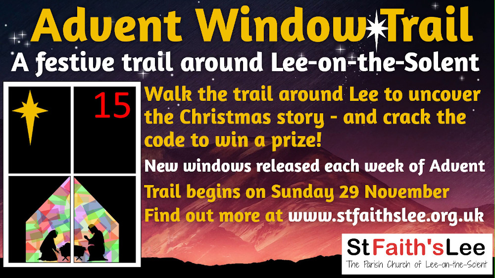 Poster advertising the advent trail; 'A festive trail round Lee-on-the-Solent. Walk the trail around Lee to uncover the Christmas story - and crack the code to win a prize! New windows released each week of Advent.'